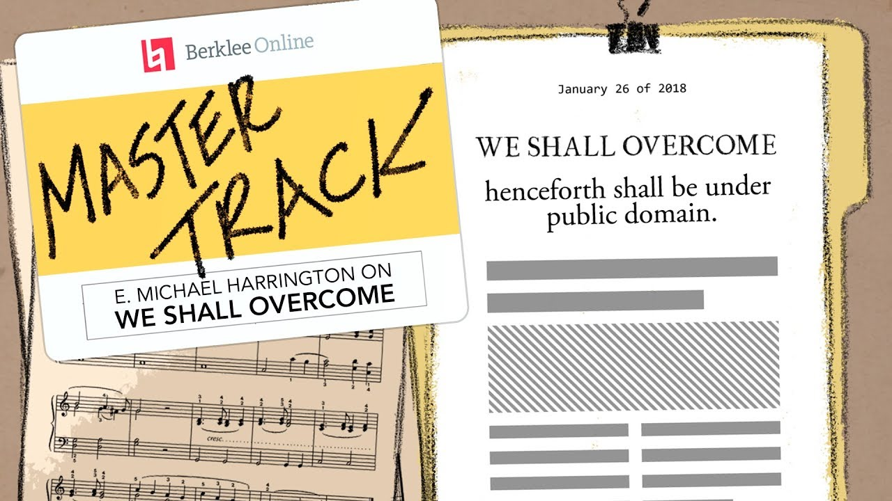 """We Shall Overcome"": E. Michael Harrington on Freeing a Civil Rights Song to Public Domain 