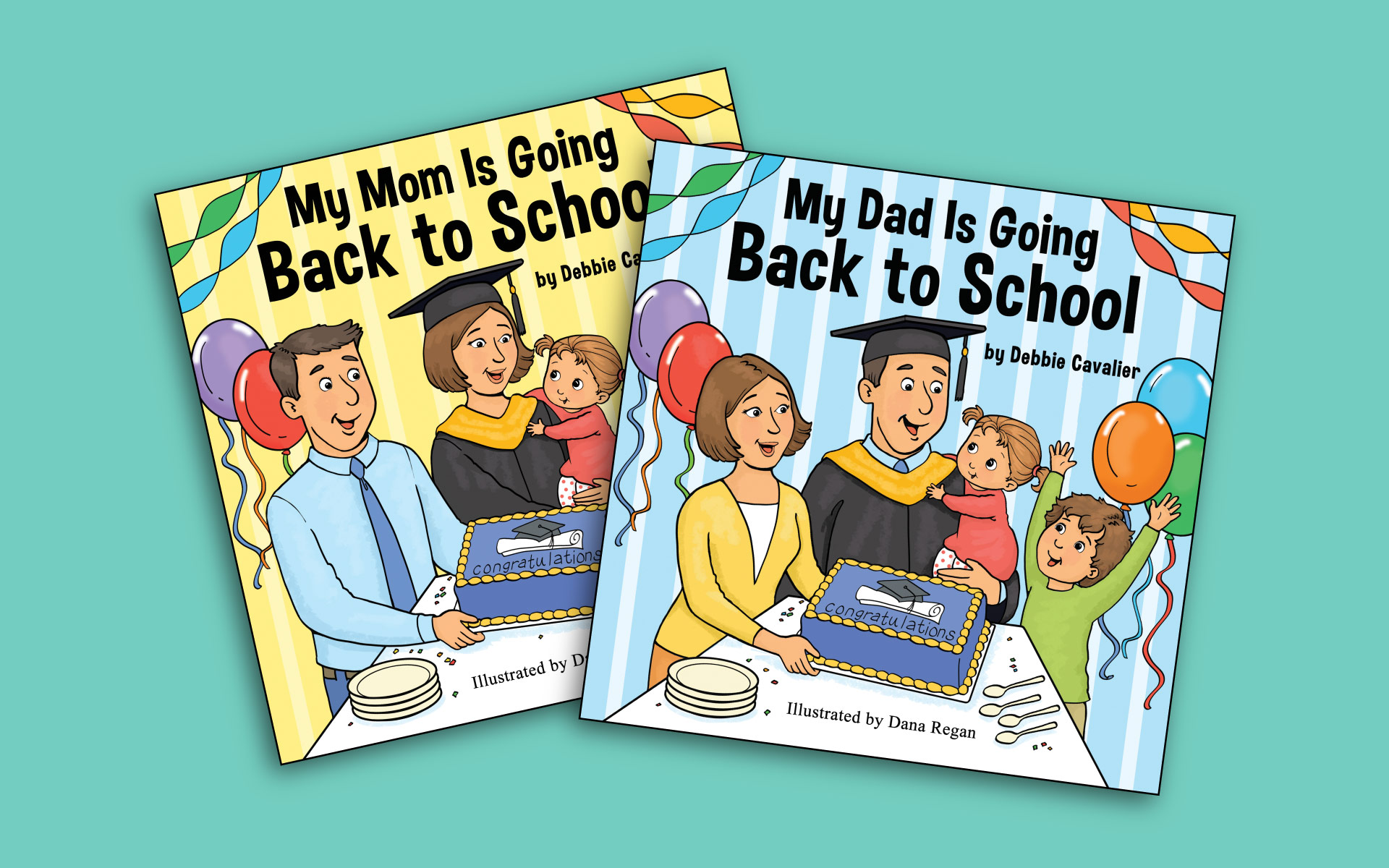 "The covers of Berklee Online CEO Debbie Cavalier's children's books ""My Mom is Going Back to School"" and ""My Dad is Going Back to School."""